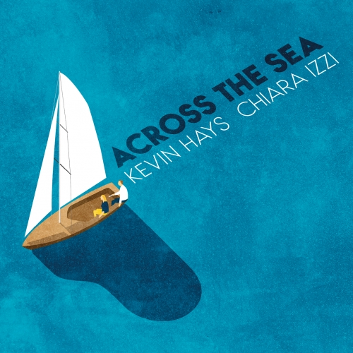 VVJ 128 - Kevin Hays e Chiara Izzi - Across the sea