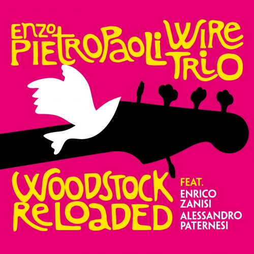 VVJ 123 - Enzo Pietropaoli Wire Trio - Woodstock Reloaded